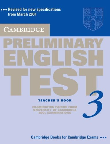 9780521754743: Cambridge Preliminary English Test 2nd 3 Teacher's Book: Examination Papers from the University of Cambridge ESOL Examinations (PET Practice Tests)