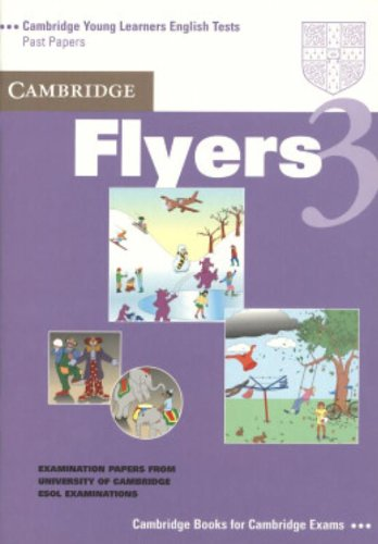 9780521755245: Cambridge Flyers 3 Student's Book: Examination Papers from the University of Cambridge Local Examinations Syndicate (Cambridge Young Learners English Tests)