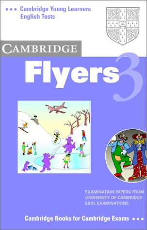 Cambridge Flyers 3 Audio Cassette: Examination Papers from the University of Cambridge Local Examinations Syndicate (Cambridge Young Learners English Tests) (9780521755269) by University Of Cambridge Local Examinations Syndicate