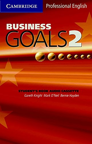 Business Goals 2 Audio Cassette (9780521755436) by Gareth Knight; Mark O'Neil; Bernie Hayden