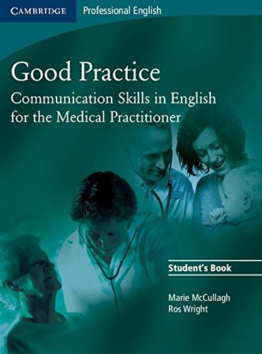 9780521755900: Good Practice Student's Book: Communication Skills in English for the Medical Practitioner (Cambridge Professional English)
