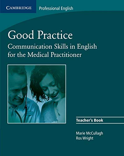 9780521755917: Good Practice Teacher's Book: Communication Skills in English for the Medical Practitioner