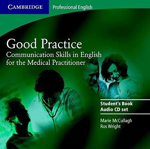 9780521755924: Good Practice 2 Audio CD Set: Communication Skills in English for the Medical Practitioner