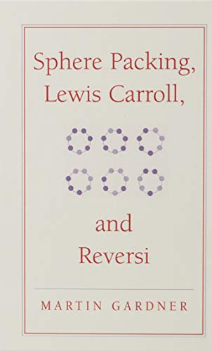 9780521756075: Sphere Packing, Lewis Carroll, and Reversi: Martin Gardner's New Mathematical Diversions (The New Martin Gardner Mathematical Library)