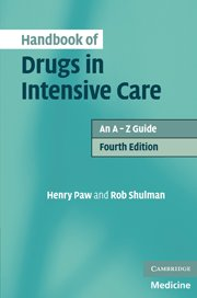 9780521757157: Handbook of Drugs in Intensive Care: An A-Z Guide