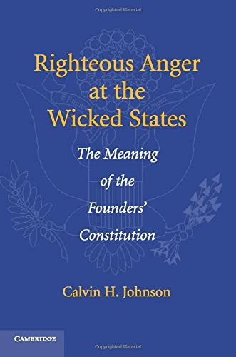 9780521757522: Righteous Anger at the Wicked States: The Meaning of the Founders' Constitution