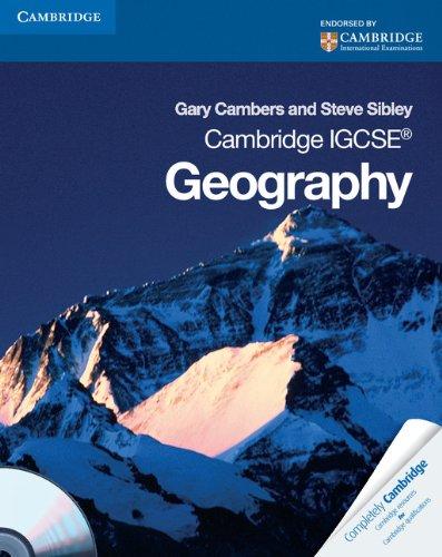 Cambridge IGCSE Geography Coursebook with CD-ROM (Cambridge: Sibley, Steve