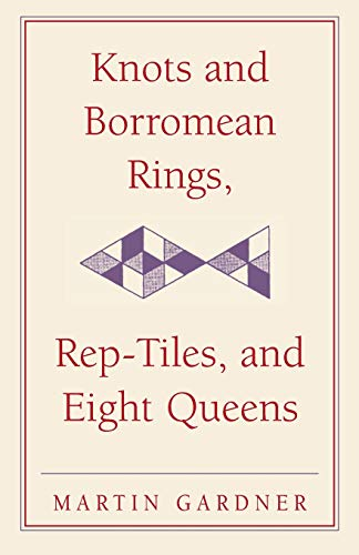 9780521758710: Knots and Borromean Rings, Rep-Tiles, and Eight Queens: Martin Gardner's Unexpected Hanging