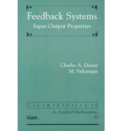 9780521759922: Feedback Systems: Input-Output Properties (Classics in Applied Mathematics)