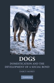 9780521760065: Dogs: Domestication and the Development of a Social Bond