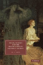 9780521760249: Shock, Memory and the Unconscious in Victorian Fiction (Cambridge Studies in Nineteenth-Century Literature and Culture)