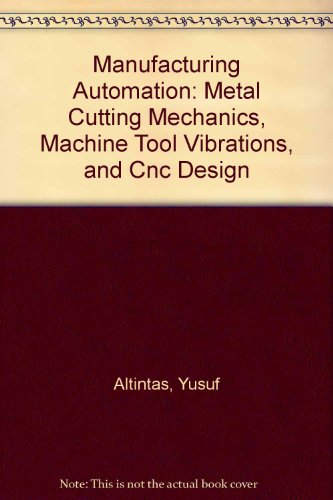 9780521760294: Manufacturing Automation: Metal Cutting Mechanics, Machine Tool Vibrations, and Cnc Design