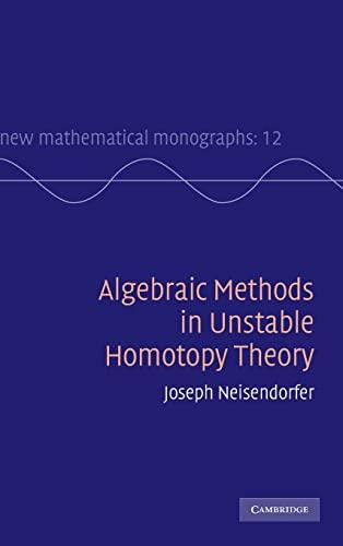 Algebraic Methods in Unstable Homotopy Theory (New: Neisendorfer, Joseph