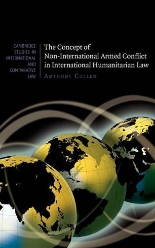 9780521760485: The Concept of Non-International Armed Conflict in International Humanitarian Law (Cambridge Studies in International and Comparative Law)