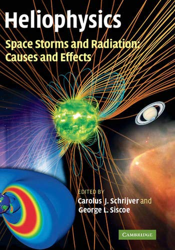 9780521760515: Heliophysics: Space Storms and Radiation: Causes and Effects (Heliophysics 3 Volume Set)