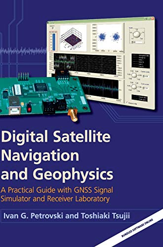 9780521760546: Digital Satellite Navigation and Geophysics: A Practical Guide with GNSS Signal Simulator and Receiver Laboratory