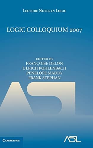 9780521760652: Logic Colloquium 2007 (Lecture Notes in Logic)