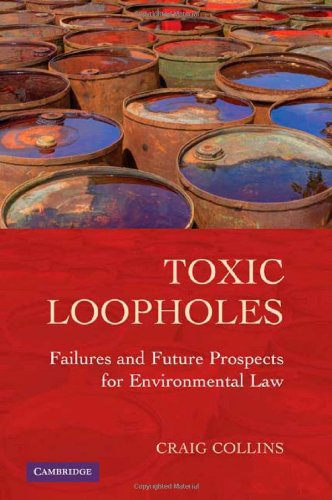 9780521760850: Toxic Loopholes: Failures and Future Prospects for Environmental Law