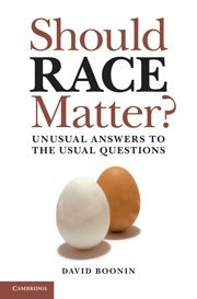 9780521760867: Should Race Matter?: Unusual Answers to the Usual Questions