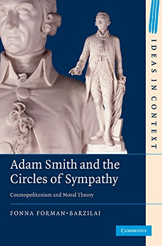 Adam Smith and the Circle of Sympathy. Cosmopolitanism and Moral Theory.: Forman-Barzilai, Fonna