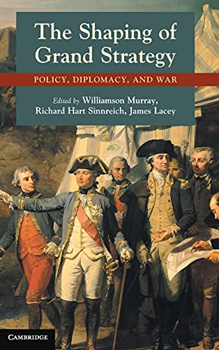 9780521761260: The Shaping of Grand Strategy: Policy, Diplomacy, and War