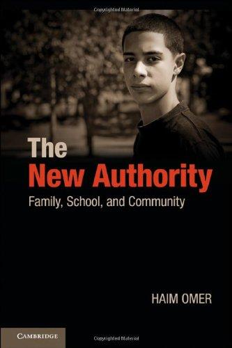 The New Authority: Family, School, and Community: Haim Omer, Shoshana London Sappir, Michal ...