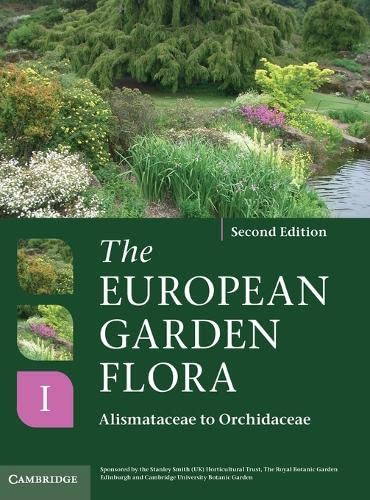 The European Garden Flora Flowering Plants: v. 1: A Manual for the Identification of Plants ...