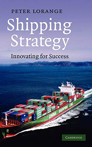 9780521761499: Shipping Strategy: Innovating for Success