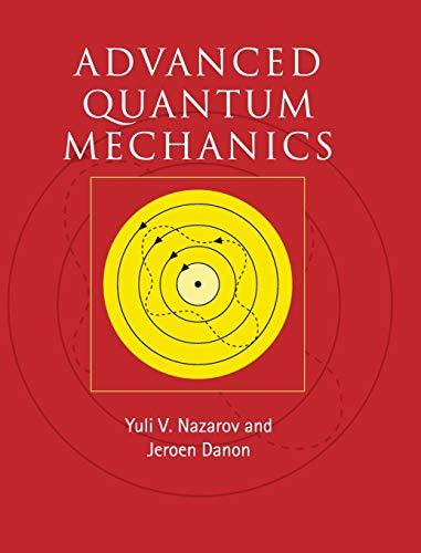 Advanced Quantum Mechanics (Hardcover): Yuli V Nazarov