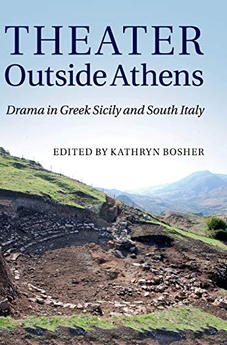 9780521761789: Theater outside Athens: Drama in Greek Sicily and South Italy