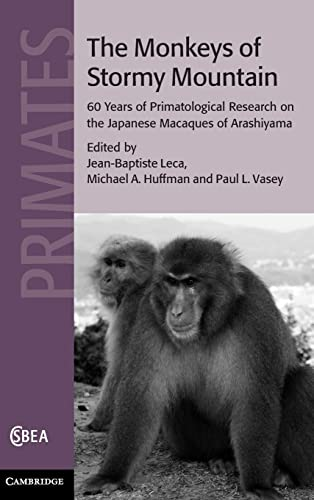 9780521761857: The Monkeys of Stormy Mountain: 60 Years of Primatological Research on the Japanese Macaques of Arashiyama (Cambridge Studies in Biological and Evolutionary Anthropology)