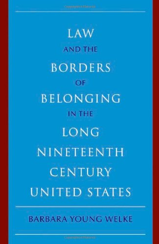 9780521761888: Law and the Borders of Belonging in the Long Nineteenth Century United States (New Histories of American Law)