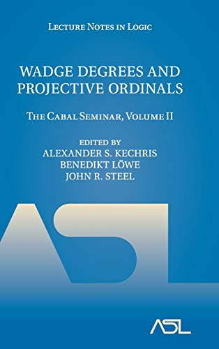 9780521762038: Wadge Degrees and Projective Ordinals: The Cabal Seminar, Volume II (Lecture Notes in Logic)