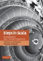 9780521762175: Steps in Scala: An Introduction to Object-Functional Programming