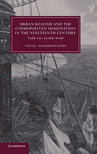 9780521762649: Urban Realism and the Cosmopolitan Imagination in the Nineteenth Century: Visible City, Invisible World