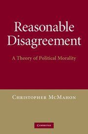 9780521762885: Reasonable Disagreement Hardback: A Theory of Political Morality
