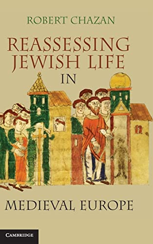9780521763042: Reassessing Jewish Life in Medieval Europe