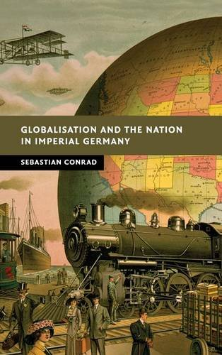 9780521763073: Globalisation and the Nation in Imperial Germany (New Studies in European History)