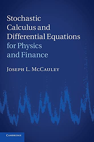 9780521763400: Stochastic Calculus and Differential Equations for Physics and Finance