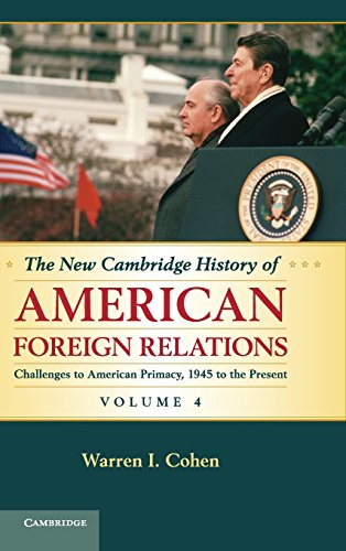 The New Cambridge History of American Foreign Relations (Volume 4) (0521763622) by Cohen, Warren I.