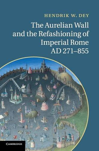 9780521763653: The Aurelian Wall and the Refashioning of Imperial Rome, AD 271-855