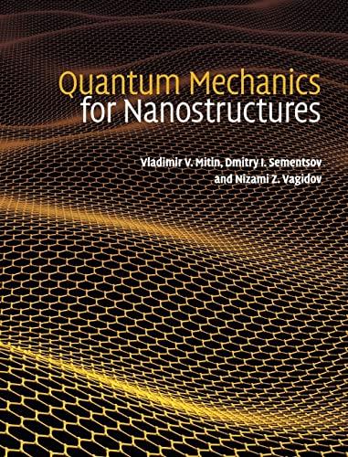 9780521763660: Quantum Mechanics for Nanostructures