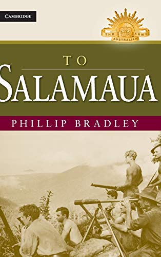 To Salamaua (Australian Army History Series) (0521763908) by Phillip Bradley