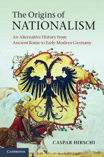 9780521764117: The Origins of Nationalism: An Alternative History from Ancient Rome to Early Modern Germany