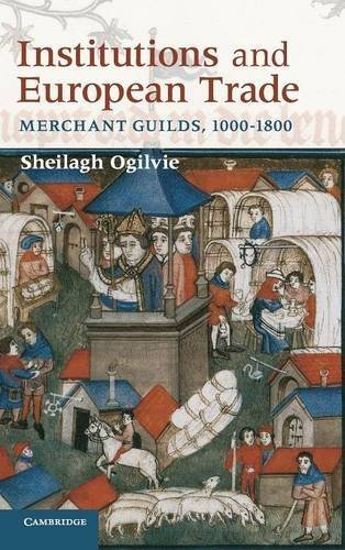 9780521764179: Institutions and European Trade: Merchant Guilds, 1000-1800 (Cambridge Studies in Economic History - Second Series)