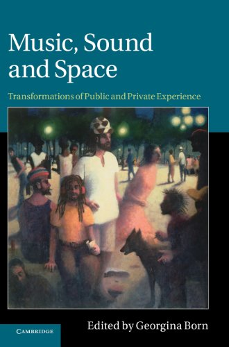 Music, Sound, and Space: Transformations of Public and Private Experience (Hardback)