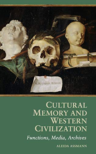 9780521764377: Cultural Memory and Western Civilization: Functions, Media, Archives