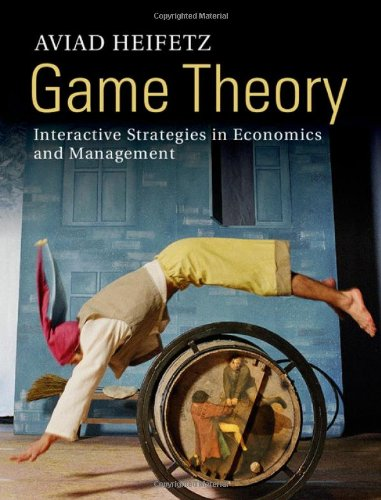 9780521764490: Game Theory: Interactive Strategies in Economics and Management