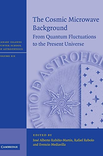 The Cosmic Microwave Background: From Quantum Fluctuations To The Present Universe (Canary Islands ...