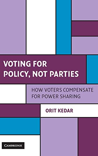 9780521764575: Voting for Policy, Not Parties: How Voters Compensate for Power Sharing (Cambridge Studies in Comparative Politics)